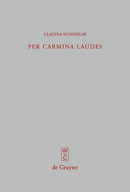 Fester Einband Per carmina laudes von Claudia Schindler