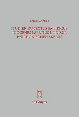 E-Book (pdf) Studien zu Sextus Empiricus, Diogenes Laertius und zur pyrrhonischen Skepsis von Karel Janácek