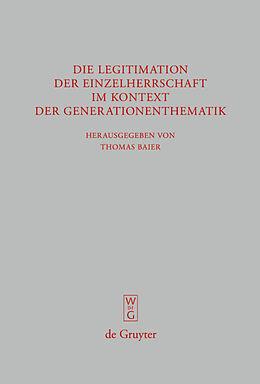 E-Book (pdf) Die Legitimation der Einzelherrschaft im Kontext der Generationenthematik von