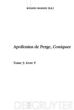 eBook (pdf) Apollonius de Perge: Apollonius de Perge, Coniques / Livre V. Commentaire historique et mathématique, édition et traduction du texte arabe de Apollonius de Perge