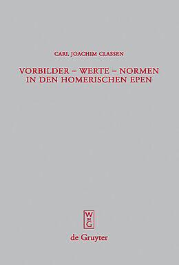 E-Book (pdf) Vorbilder - Werte - Normen in den homerischen Epen von Carl Joachim Classen