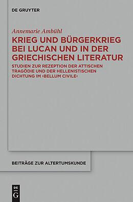 E-Book (pdf) Krieg und Bürgerkrieg bei Lucan und in der griechischen Literatur von Annemarie Ambühl