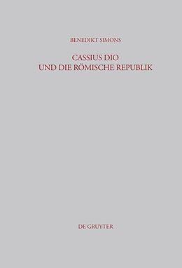 Fester Einband Cassius Dio und die Römische Republik von Benedikt Simons
