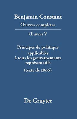 eBook (pdf) Benjamin Constant: uvres complètes. uvres / Principes de politique applicables à tous les gouvernements représentatifs de