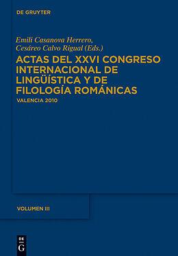eBook (pdf) Actas del XXVI Congreso Internacional de Lingüística y de Filología Románicas / Actas del XXVI Congreso Internacional de Lingüística y de Filología Románicas. Tome III de