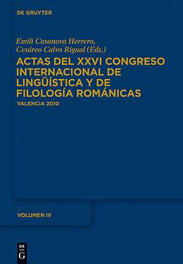 eBook (pdf) Actas del XXVI Congreso Internacional de Lingüística y de Filología Románicas / Actas del XXVI Congreso Internacional de Lingüística y de Filología Románicas. Tome IV de