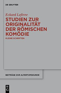 Fester Einband Studien zur Originalität der römischen Komödie von Eckard Lefèvre