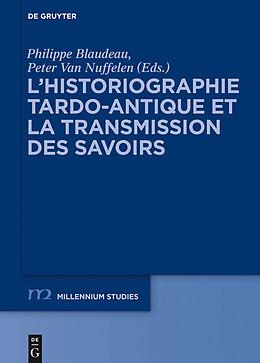 eBook (epub) Lhistoriographie tardo-antique et la transmission des savoirs de