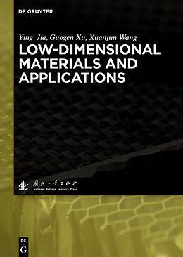 Fester Einband Low-dimensional Materials and Applications von Ying Jia, Guogen Xu, Xuanjun Wang