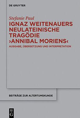 """Fester Einband Ignaz Weitenauers neulateinische Tragödie """"Annibal moriens"""" von Stefanie Paul"""