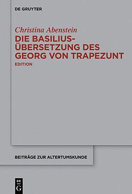Fester Einband Die Basilius-Übersetzung des Georg von Trapezunt von Christina Abenstein