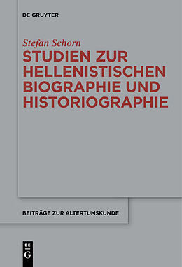 Fester Einband Studien zur hellenistischen Biographie und Historiographie von Stefan Schorn