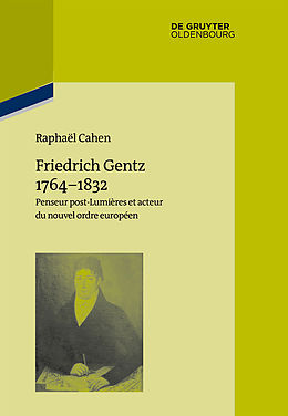 eBook (epub) Friedrich Gentz 17641832 de Raphaël Cahen