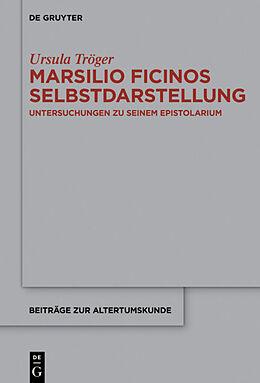 Fester Einband Marsilio Ficinos Selbstdarstellung von Ursula Tröger