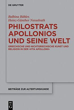 Fester Einband Philostrats Apollonios und seine Welt von Balbina Bäbler, Heinz-Günther Nesselrath