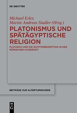 Fester Einband Platonismus und spätägyptische Religion von