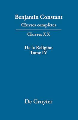eBook (pdf) Benjamin Constant: uvres complètes. uvres / De la Religion, considérée dans sa source, ses formes et ses développements, Tome IV de