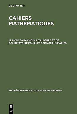 eBook (pdf) Morceaux choisis d'algèbre et de combinatoire pour les sciences humaines de