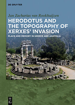 E-Book (epub) Herodotus and the topography of Xerxes' invasion von Jan Zacharias Van Rookhuijzen
