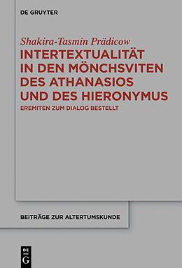 Fester Einband Intertextualität in den Mönchsviten des Athanasios und des Hieronymus von Shakira-Tasmin Prädicow