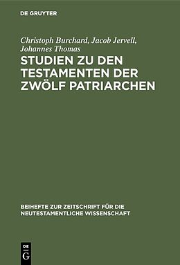 E-Book (pdf) Studien zu den Testamenten der Zwölf Patriarchen von Christoph Burchard, Jacob Jervell, Johannes Thomas