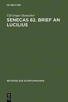 E-Book (pdf) Senecas 82. Brief an Lucilius von Ulf Gregor Hamacher