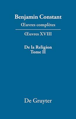 eBook (pdf) Benjamin Constant: uvres complètes. uvres / De la Religion, considérée dans sa source, ses formes ses développements, Tome II de