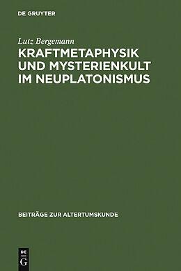 E-Book (pdf) Kraftmetaphysik und Mysterienkult im Neuplatonismus von Lutz Bergemann