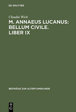 """E-Book (pdf) Claudia Wick: M. Annaeus Lucanus: """"Bellum civile"""", liber IX / Einleitung, Text und Übersetzung von Claudia Wick"""