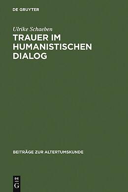 E-Book (pdf) Trauer im humanistischen Dialog von Ulrike Schaeben