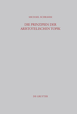 E-Book (pdf) Die Prinzipien der Aristotelischen Topik von Michael Schramm