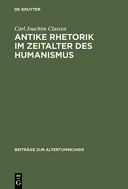 E-Book (pdf) Antike Rhetorik im Zeitalter des Humanismus von Carl Joachim Classen