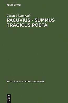 E-Book (pdf) Pacuvius - summus tragicus poeta von Gesine Manuwald
