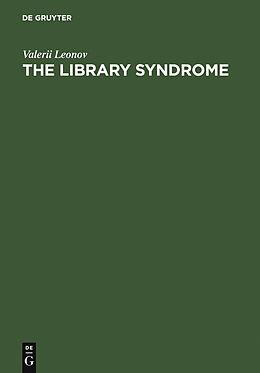 E-Book (pdf) The Library Syndrome von Valerii Leonov