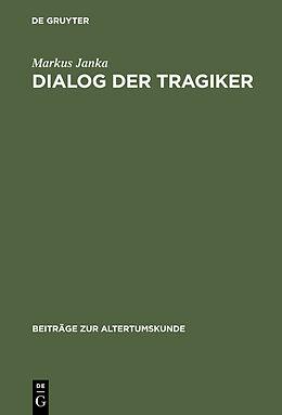 E-Book (pdf) Dialog der Tragiker von Markus Janka