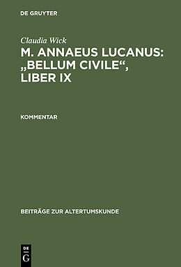 """E-Book (pdf) Claudia Wick: M. Annaeus Lucanus: """"Bellum civile"""", liber IX / Kommentar von Claudia Wick"""