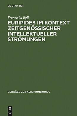 E-Book (pdf) Euripides im Kontext zeitgenössischer intellektueller Strömungen von Franziska Egli