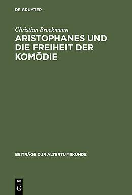 E-Book (pdf) Aristophanes und die Freiheit der Komödie von Christian Brockmann