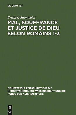 eBook (pdf) Mal, souffrance et justice de Dieu selon Romains 1-3 de Erwin Ochsenmeier