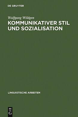 E-Book (pdf) Kommunikativer Stil und Sozialisation von Wolfgang Wildgen
