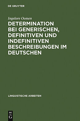 E-Book (pdf) Determination bei generischen, definitiven und indefinitiven Beschreibungen im Deutschen von Ingelore Oomen