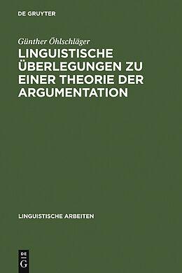 E-Book (pdf) Linguistische Überlegungen zu einer Theorie der Argumentation von Günther Öhlschläger