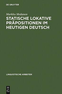 E-Book (pdf) Statische lokative Präpositionen im heutigen Deutsch von Markku Moilanen