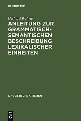 E-Book (pdf) Anleitung zur grammatisch-semantischen Beschreibung lexikalischer Einheiten von Gerhard Wahrig