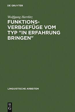 """E-Book (pdf) Funktionsverbgefüge vom Typ """"in Erfahrung bringen"""" von Wolfgang Herrlitz"""
