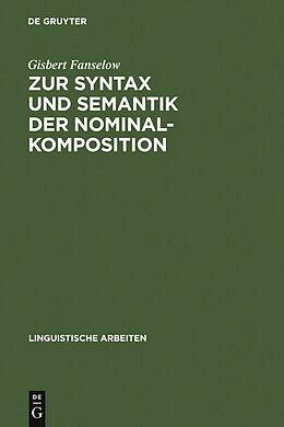 E-Book (pdf) Zur Syntax und Semantik der Nominalkomposition von Gisbert Fanselow