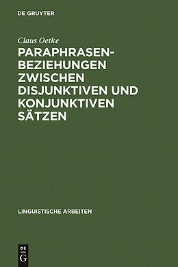 E-Book (pdf) Paraphrasenbeziehungen zwischen disjunktiven und konjunktiven Sätzen von Claus Oetke