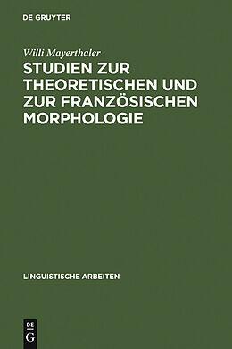 E-Book (pdf) Studien zur theoretischen und zur französischen Morphologie von Willi Mayerthaler