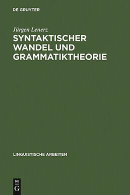 E-Book (pdf) Syntaktischer Wandel und Grammatiktheorie von Jürgen Lenerz