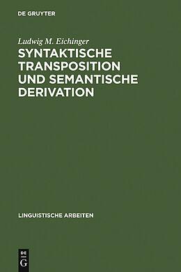 E-Book (pdf) Syntaktische Transposition und semantische Derivation von Ludwig M. Eichinger